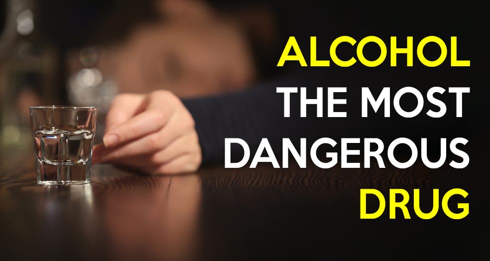 Alcohol-The-Most-Dangerous-Drug
